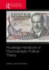 Routledge Handbook of Psychoanalytic Political Theory - eBook