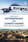 Anthropology and Climate Change : From Actions to Transformations - eBook