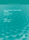 Future Visions of Urban Public Housing (Routledge Revivals) : An International Forum, November 17-20, 1994 - eBook