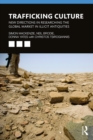 Trafficking Culture : New Directions in Researching the Global Market in Illicit Antiquities - eBook