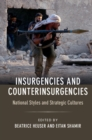 Insurgencies and Counterinsurgencies : National Styles and Strategic Cultures - Book