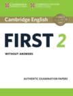 Cambridge English First 2 Student's Book without answers : Authentic Examination Papers - Book