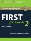 Cambridge English First for Schools 2 Student's Book with answers : Authentic Examination Papers - Book