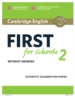 Cambridge English First for Schools 2 Student's Book without answers : Authentic Examination Papers - Book