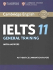 Cambridge IELTS 11 General Training Student's Book with answers : Authentic Examination Papers - Book