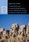 Visual Style and Constructing Identity in the Hellenistic World : Nemrud Dag and Commagene under Antiochos I - Book