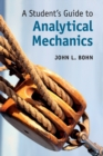 Student's Guides : A Student's Guide to Analytical Mechanics - Book