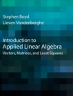 Introduction to Applied Linear Algebra : Vectors, Matrices, and Least Squares - Book