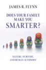 Does your Family Make You Smarter? : Nature, Nurture, and Human Autonomy - Book