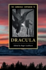 Cambridge Companions to Literature : The Cambridge Companion to `Dracula' - Book