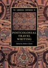 The Cambridge Companion to Postcolonial Travel Writing - Book