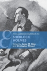 Cambridge Companions to Literature : The Cambridge Companion to Sherlock Holmes - Book