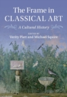The Frame in Classical Art : A Cultural History - Book
