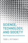 Science, Technology, and Society : New Perspectives and Directions - Book