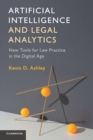 Artificial Intelligence and Legal Analytics : New Tools for Law Practice in the Digital Age - Book