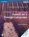Cambridge IGCSE (R) and O Level French as a Foreign Language Coursebook with Audio CDs (2) - Book