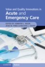 Value and Quality Innovations in Acute and Emergency Care - Book