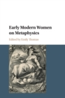 Early Modern Women on Metaphysics - Book