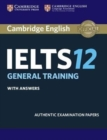 Cambridge IELTS 12 General Training Student's Book with Answers : Authentic Examination Papers - Book