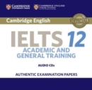 IELTS Practice Tests : Cambridge IELTS 12 Audio CDs (2): Authentic Examination Papers - Book