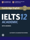 Cambridge IELTS 12 Academic Student's Book with Answers with Audio : Authentic Examination Papers - Book