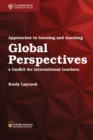 Approaches to Learning and Teaching Global Perspectives : A Toolkit for International Teachers - Book