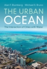 The Urban Ocean : The Interaction of Cities with Water - Book