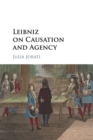 Leibniz on Causation and Agency - Book