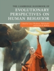 The Cambridge Handbook of Evolutionary Perspectives on Human Behavior - Book