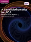 A Level Mathematics for AQA Student Book 2 (Year 2) - Book