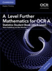 A Level Further Mathematics for OCR A Statistics Student Book (AS/A Level) with Cambridge Elevate Edition (2 Years) - Book