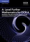 A Level Further Mathematics for OCR A Statistics Student Book (AS/A Level) - Book