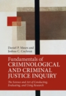 Fundamentals of Criminological and Criminal Justice Inquiry : The Science and Art of Conducting, Evaluating, and Using Research - Book