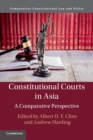 Constitutional Courts in Asia : A Comparative Perspective - Book