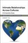 Advances in Personal Relationships : Intimate Relationships Across Cultures: A Comparative Study - Book