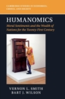 Cambridge Studies in Economics, Choice, and Society : Humanomics: Moral Sentiments and the Wealth of Nations for the Twenty-First Century - Book