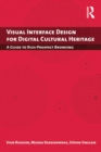 Visual Interface Design for Digital Cultural Heritage : A Guide to Rich-Prospect Browsing - eBook
