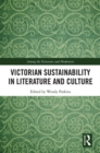 Victorian Sustainability in Literature and Culture - eBook