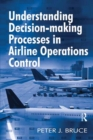 Understanding Decision-making Processes in Airline Operations Control - eBook