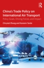 China's Trade Policy on International Air Transport : Policy Goals, Driving Forces, and Impact - eBook