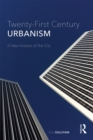 Twenty-First Century Urbanism : A New Analysis of the City - eBook