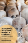 Transitional Justice and Memory in Cambodia : Beyond the Extraordinary Chambers - eBook