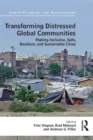 Transforming Distressed Global Communities : Making Inclusive, Safe, Resilient, and Sustainable Cities - eBook