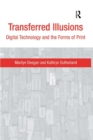 Transferred Illusions : Digital Technology and the Forms of Print - eBook