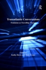 Transatlantic Conversations : Feminism as Travelling Theory - eBook