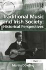 Traditional Music and Irish Society: Historical Perspectives - eBook