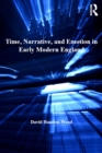 Time, Narrative, and Emotion in Early Modern England - eBook