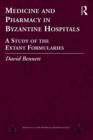 Medicine and Pharmacy in Byzantine Hospitals : A study of the extant formularies - eBook