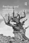 Theology and California : Theological Refractions on California's Culture - eBook