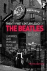 The Twenty-First-Century Legacy of the Beatles : Liverpool and Popular Music Heritage Tourism - eBook